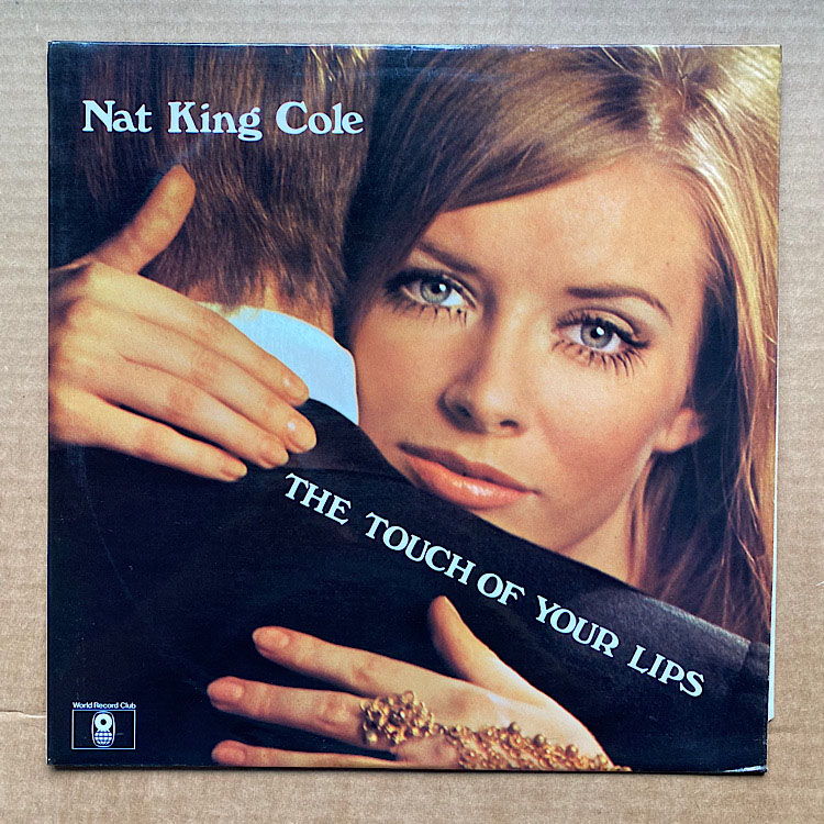 NAT KING COLE - TOUCH OF YOUR LIPS