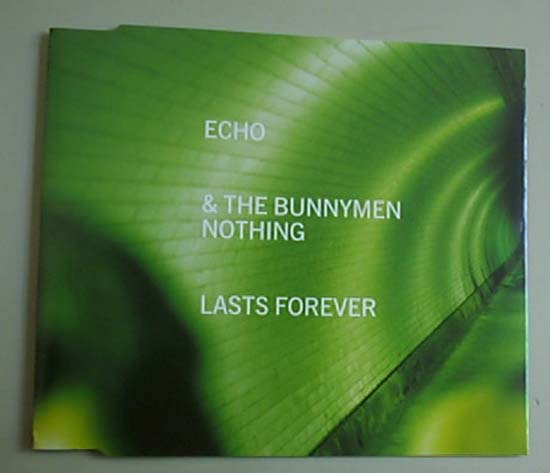 ECHO & THE BUNNYMEN - NOTHING LASTS FOREVER