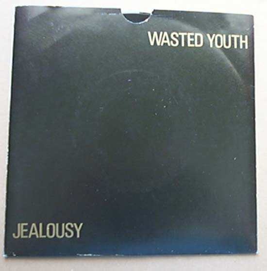 WASTED YOUTH - JEALOUSY