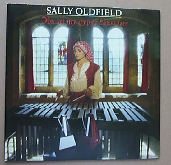 SALLY OLDFIELD - YOU SET MY GYPSY