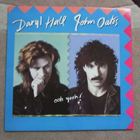 HALL + OATES - OOH YEAH!