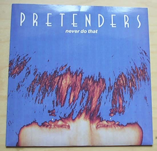 PRETENDERS - Never Do That Record