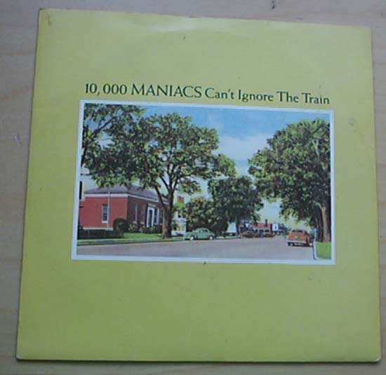 10,000 MANIACS - CAN'T IGNORE THE TRAIN