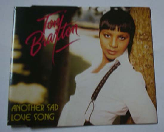 TONI BRAXTON - ANOTHER SAD LOVE SONG - CD single