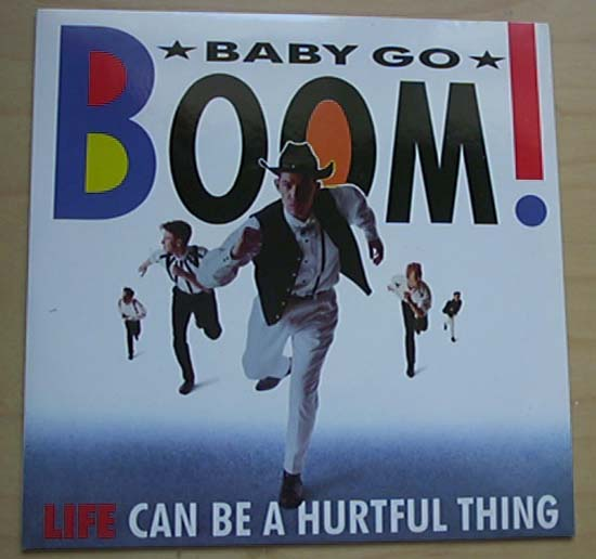 BABY GO BOOM - LIFE CAN BE A HURTFUL THING