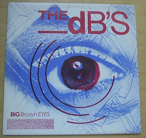 DB'S - BIG BROWN EYES