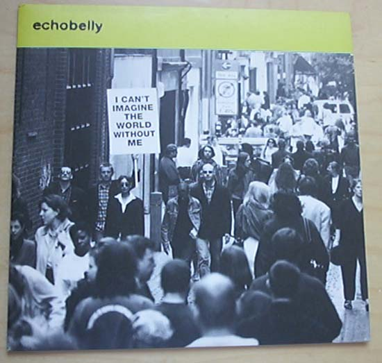 ECHOBELLY - I CAN'T IMAGINE THE WORLD WITHOUT ME