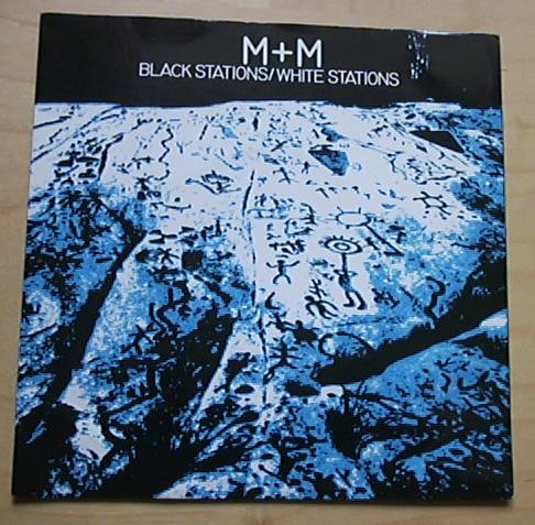 M+M - BLACK STATIONS/WHITE STATIONS