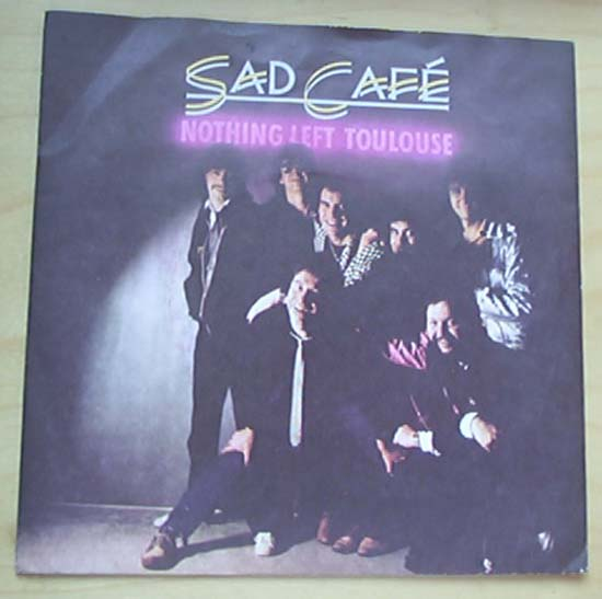 SAD CAFE - NOTHING LEFT TOULOUSE