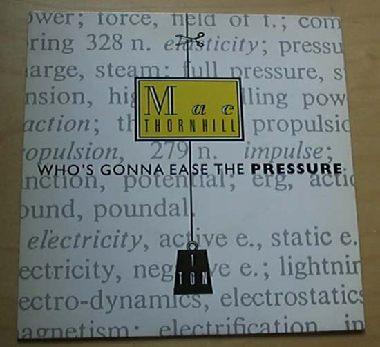 MAC THORNHILL - WHO'S GONNA EASE THE PRESSURE