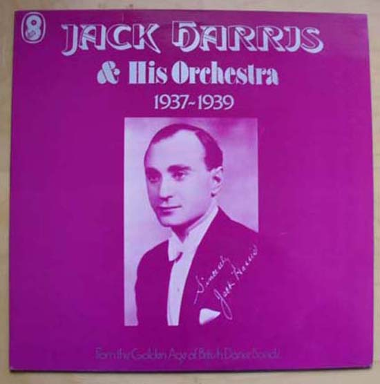 JACK HARRIS - AND HIS ORCHESTRA 1937-1939