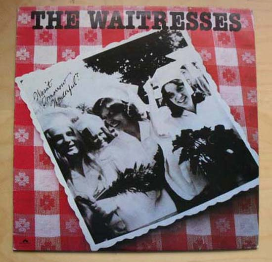 WAITRESSES - Wasn't Tomorrow Wonderful? Record