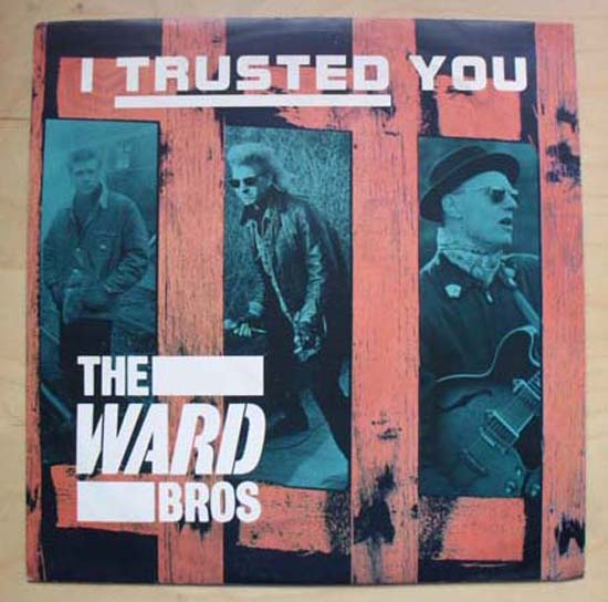WARD BROTHERS - I TRUSTED YOU