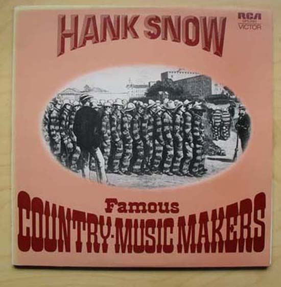 HANK SNOW - FAMOUS COUNTRY MUSIC MAKERS