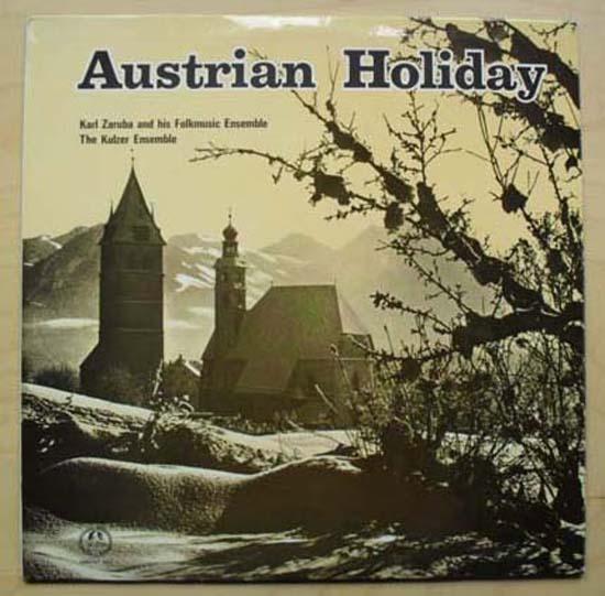 KARL ZARUBA & HIS FOLKMUSIC ENSEMBLE - AUSTRIAN HOLIDAY