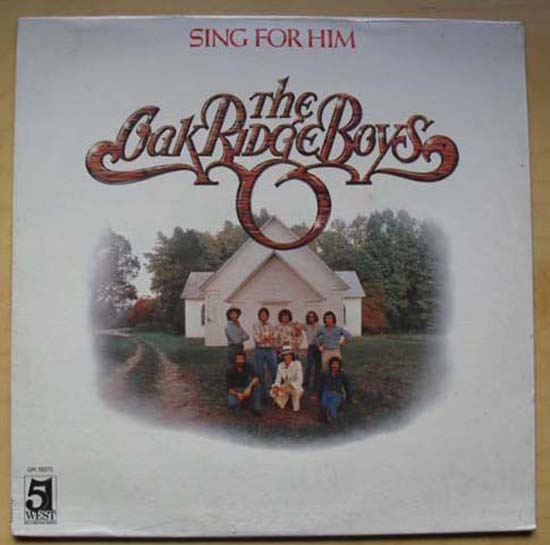 OAK RIDGE BOYS - SING FOR HIM