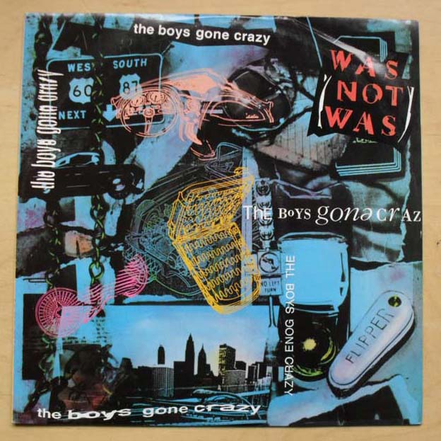 WAS NOT WAS - BOYS GONE CRAZY