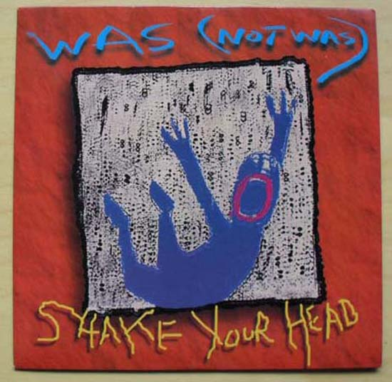 WAS NOT WAS - SHAKE YOUR HEAD