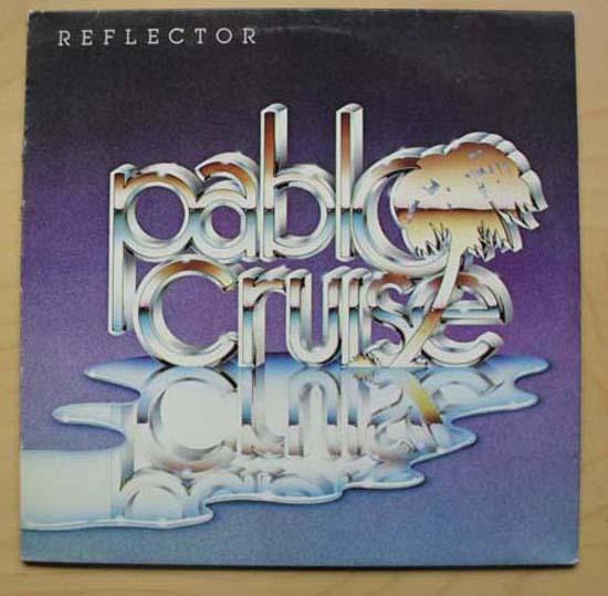 PABLO CRUISE - REFLECTOR