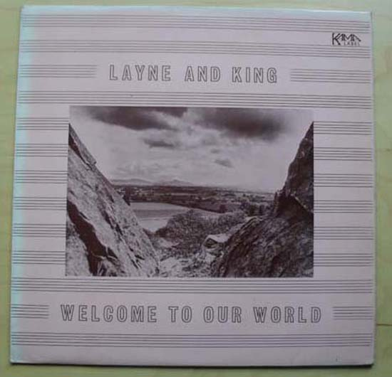LAYNE & KING - WELCOME TO OUR WORLD