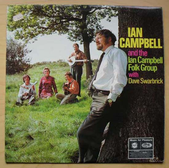 IAN CAMPBELL FOLK GROUP - WITH DAVE SWARBRICK