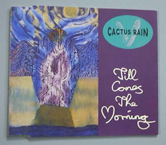CACTUS RAIN - TILL COMES THE MORNING