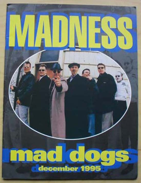 MADNESS - MAD DOGS DECEMBER 1995