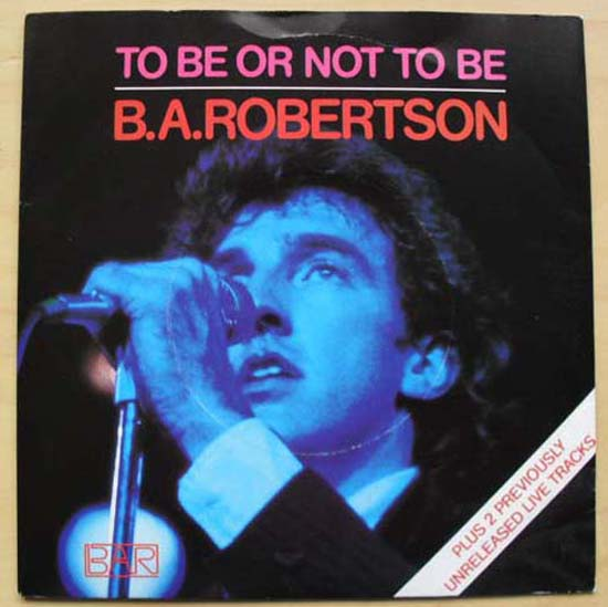 B.A. ROBERTSON - TO BE OR NOT TO BE