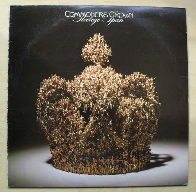 STEELEYE SPAN - Commoners Crown CD