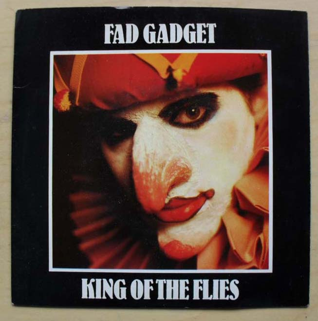 FAD GADGET - KING OF THE FLIES