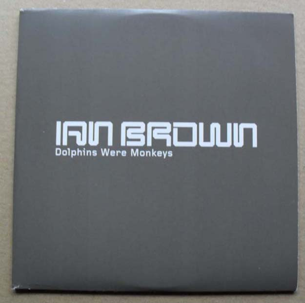 IAN BROWN - DOLPHINS WERE MONKEYS