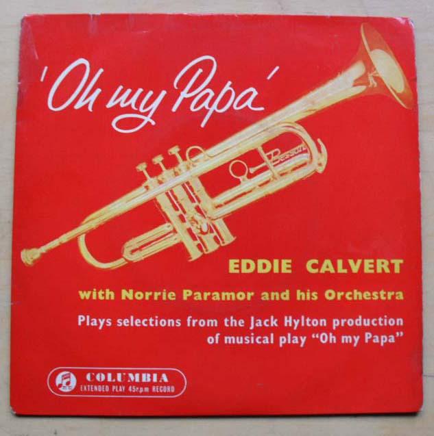 EDDIE CALVERT - OH MY PAPA