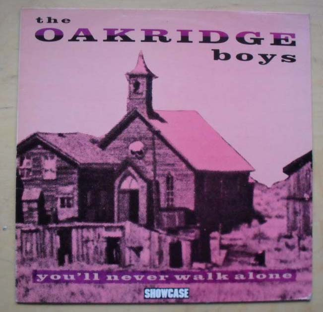 OAKRIDGE BOYS - YOU'LL NEVER WALK ALONE