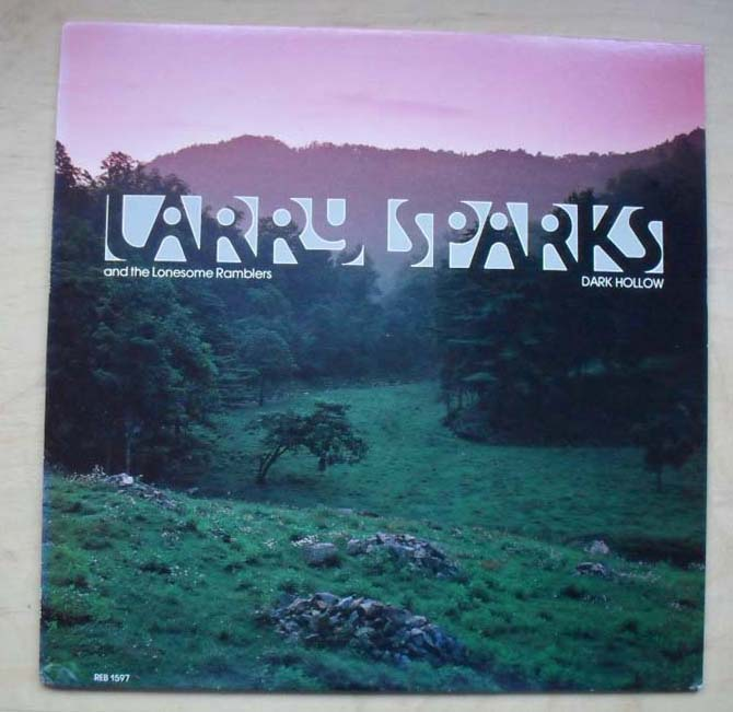 LARRY SPARKS & THE LONESOME RAMBLERS - DARK HOLLOW