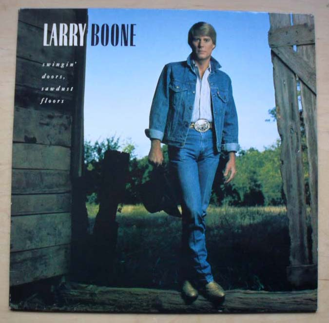 LARRY BOONE - SWINGIN' DOORS,SAWDUST FLOORS