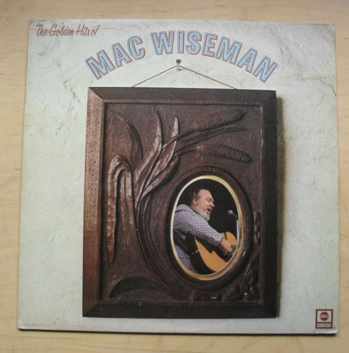 MAC WISEMAN - GOLDEN HITS OF