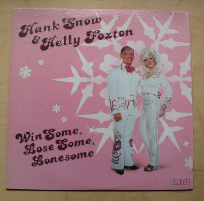 HANK SNOW & KELLY FOXTON - WIN SOME,LOSE SOME,LONESOME
