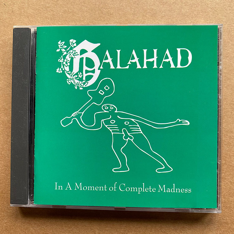 GALAHAD - IN A MOMENT OF COMPLETE MADNESS