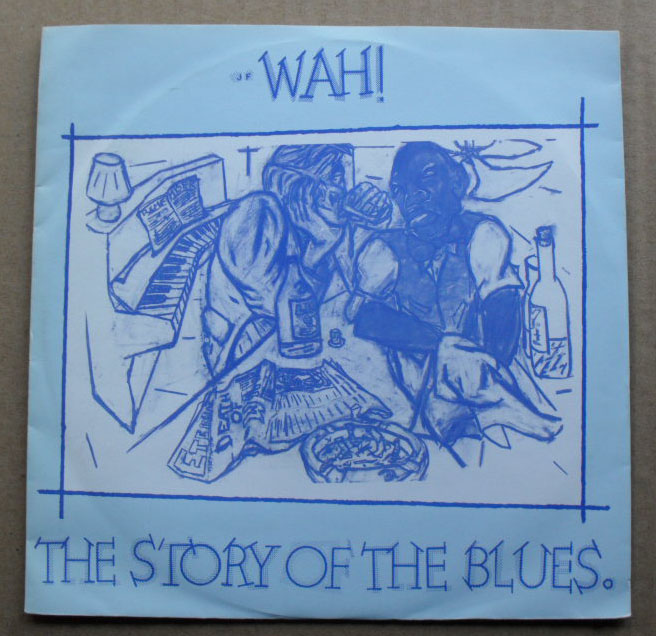 WAH! - STORY OF THE BLUES
