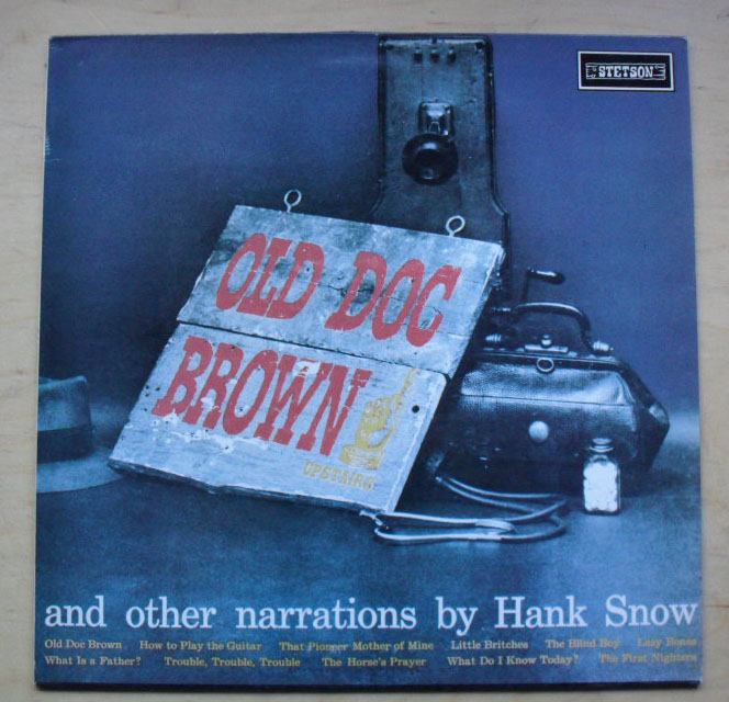 HANK SNOW - OLD DOC BROWN (AND OTHER NARRATIONS)