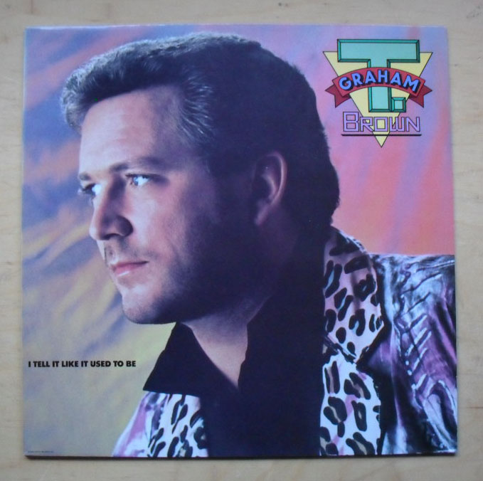 T GRAHAM BROWN I TELL IT LIKE IT USED TO BE LP 1986 (NICE