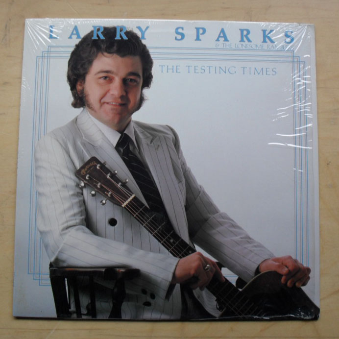 LARRY SPARKS & THE LONESOME RAMBLERS - TESTING TIMES