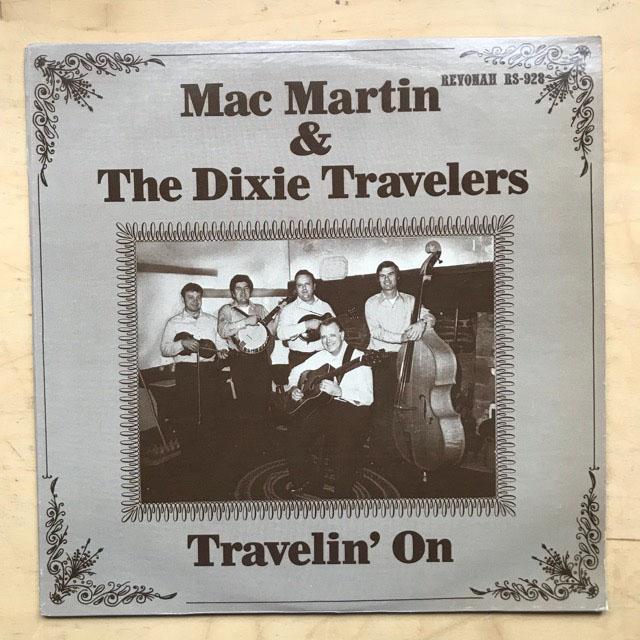 MAC MARTIN & THE DIXIE TRAVELERS - TRAVELIN' ON