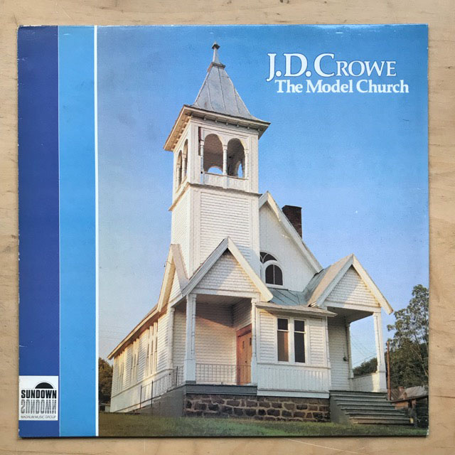 J.D. CROWE - THE MODEL CHURCH