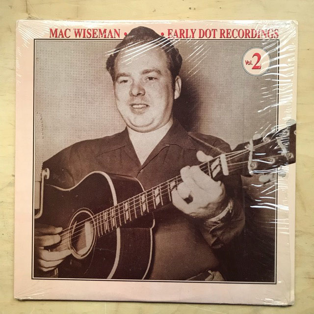MAC WISEMAN - EARLY DOT RECORDINGS - VOL.2