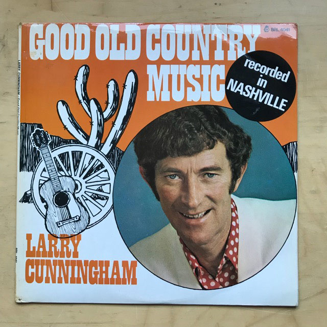 LARRY CUNNINGHAM - GOOD OLD COUNTRY MUSIC