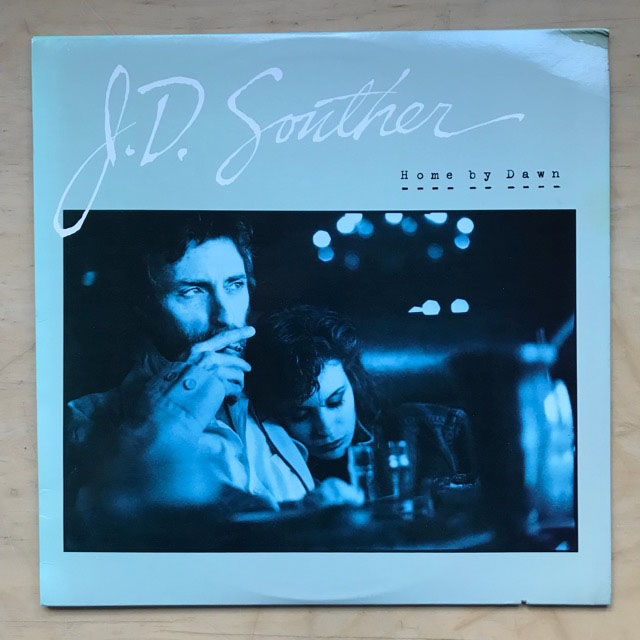 J D SOUTHER - HOME BY DAWN