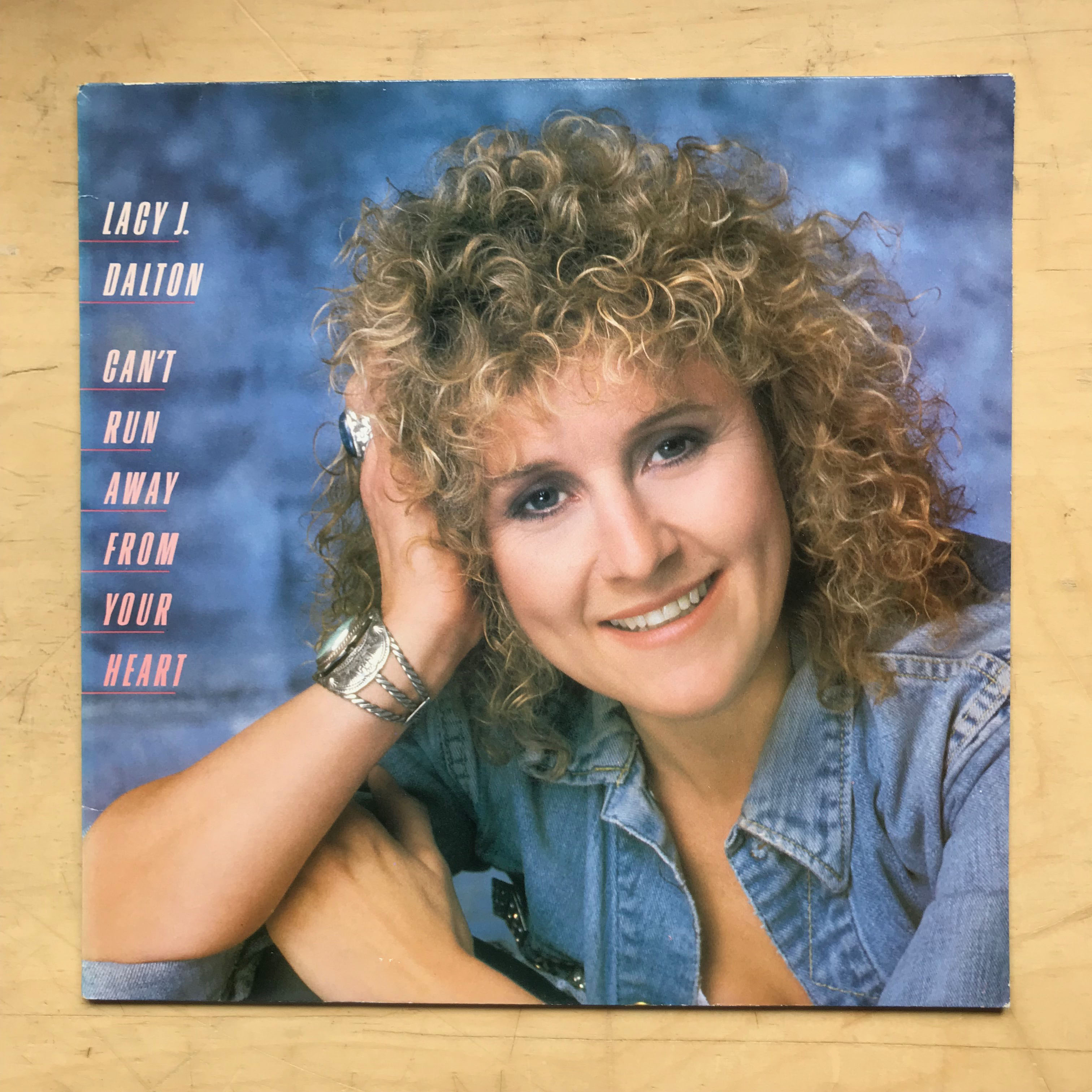 LACY J DALTON - CAN'T RUN AWAY FROM YOUR HEART