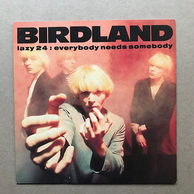BIRDLAND - EVERYBODY NEEDS SOMEBODY - 7'' 1枚