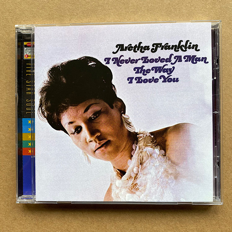 ARETHA FRANKLIN - I NEVER LOVED A MAN THE WAY I LOVE YOU - CD